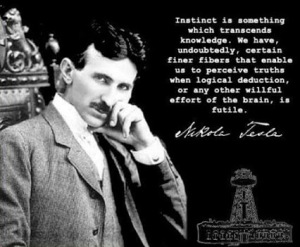 Tesla - Instinct transcends knowledge