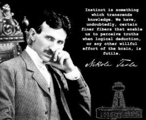 Tesla - Instinct transcends knowledge