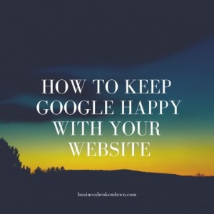 How To Keep Google Happy